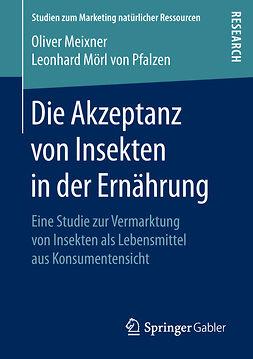 Meixner, Oliver - Die Akzeptanz von Insekten in der Ernährung, e-bok