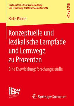 Pöhler, Birte - Konzeptuelle und lexikalische Lernpfade und Lernwege zu Prozenten, ebook