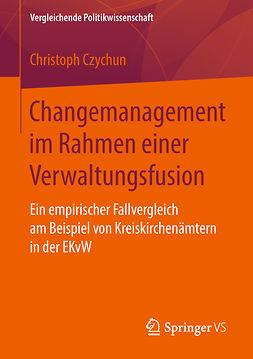 Czychun, Christoph - Changemanagement im Rahmen einer Verwaltungsfusion, ebook