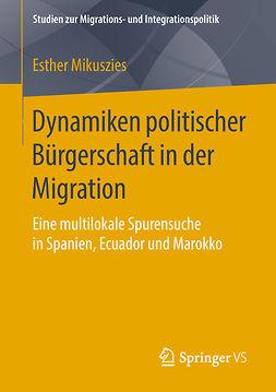 Mikuszies, Esther - Dynamiken politischer Bürgerschaft in der Migration, ebook