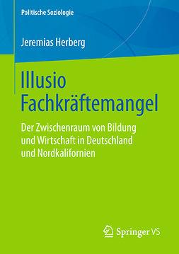 Herberg, Jeremias - Illusio Fachkräftemangel, ebook