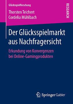 Mühlbach, Cordelia - Der Glücksspielmarkt aus Nachfragersicht, ebook