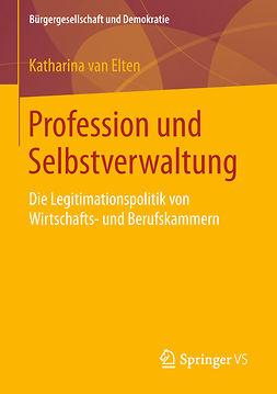 Elten, Katharina van - Profession und Selbstverwaltung, ebook