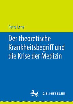 Lenz, Petra - Der theoretische Krankheitsbegriff und die Krise der Medizin, ebook