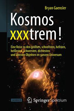 Gaensler, Bryan - Kosmos xxxtrem!, ebook