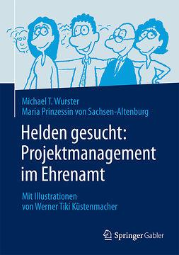 Sachsen-Altenburg, Maria Prinzessin von - Helden gesucht: Projektmanagement im Ehrenamt, ebook
