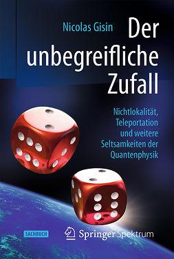 Gisin, Nicolas - Der unbegreifliche Zufall, ebook