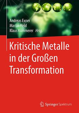 Exner, Andreas - Kritische Metalle in der Großen Transformation, e-bok