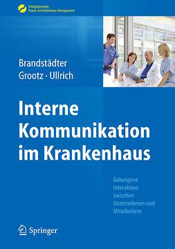 Brandstädter, Mathias - Interne Kommunikation im Krankenhaus, ebook