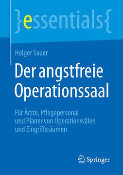 Sauer, Holger - Der angstfreie Operationssaal, ebook