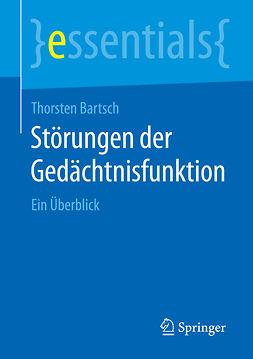 Bartsch, Thorsten - Störungen der Gedächtnisfunktion, e-kirja