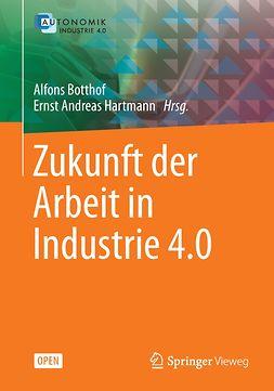 Botthof, Alfons - Zukunft der Arbeit in Industrie 4.0, e-kirja