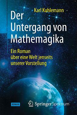 Kuhlemann, Karl - Der Untergang von Mathemagika, ebook