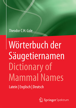 Cole, Theodor C.H. - Wörterbuch der Säugetiernamen - Dictionary of Mammal Names, ebook