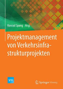 Spang, Konrad - Projektmanagement von Verkehrsinfrastrukturprojekten, ebook
