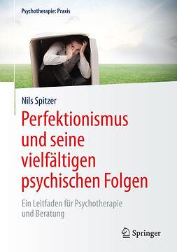 Spitzer, Nils - Perfektionismus und seine vielfältigen psychischen Folgen, ebook