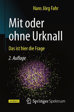 Fahr, Hans Jörg - Mit oder ohne Urknall, e-bok