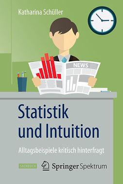 Schüller, Katharina - Statistik und Intuition, e-bok