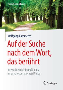 Kämmerer, Wolfgang - Auf der Suche nach dem Wort, das berührt, ebook