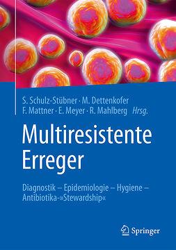 Dettenkofer, Markus - Multiresistente Erreger, e-bok