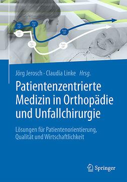 Jerosch, Jörg - Patientenzentrierte Medizin in Orthopädie und Unfallchirurgie, ebook