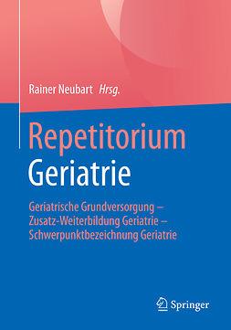 Neubart, Rainer - Repetitorium Geriatrie, ebook