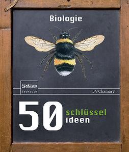 Chamary, JV - 50 Schlüsselideen Biologie, ebook