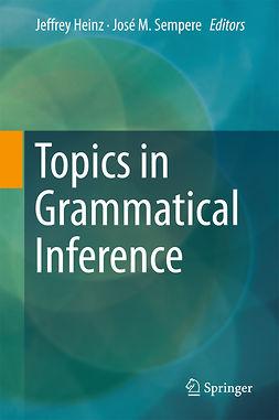 Heinz, Jeffrey - Topics in Grammatical Inference, ebook