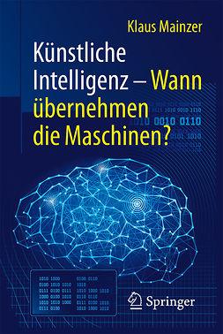 Mainzer, Klaus - Künstliche Intelligenz – Wann übernehmen die Maschinen?, ebook