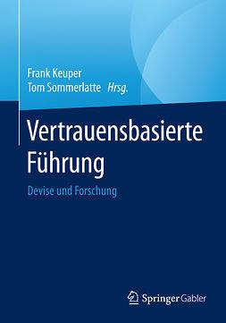 Keuper, Frank - Vertrauensbasierte Führung, e-bok