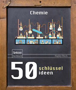 Birch, Hayley - 50 Schlüsselideen Chemie, ebook