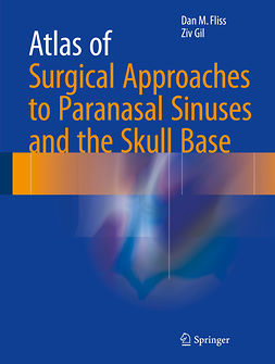 Fliss, Dan M. - Atlas of Surgical Approaches to Paranasal Sinuses and the Skull Base, ebook