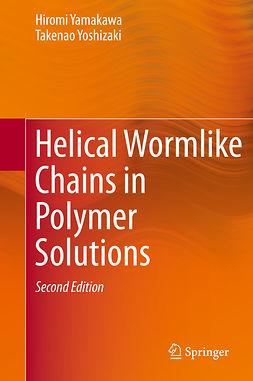 Yamakawa, Hiromi - Helical Wormlike Chains in Polymer Solutions, ebook