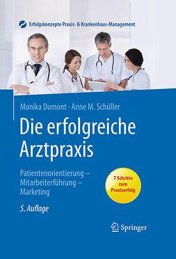 Dumont, Monika - Die erfolgreiche Arztpraxis, ebook