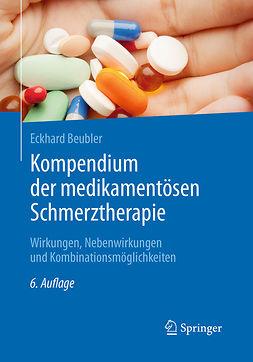 Beubler, Eckhard - Kompendium der medikamentösen Schmerztherapie, ebook