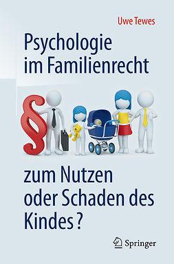 Tewes, Uwe - Psychologie im Familienrecht - zum Nutzen oder Schaden des Kindes?, ebook