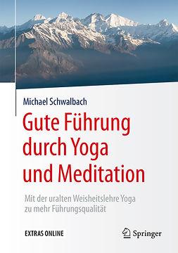 Schwalbach, Michael - Gute Führung durch Yoga und Meditation, ebook