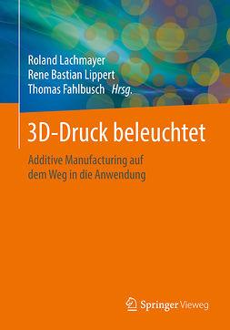 Fahlbusch, Thomas - 3D-Druck beleuchtet, ebook