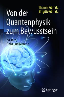 Görnitz, Brigitte - Von der Quantenphysik zum Bewusstsein, ebook