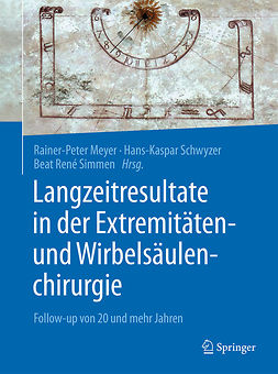 Meyer, Rainer-Peter - Langzeitresultate in der Extremitäten- und Wirbelsäulenchirurgie, ebook
