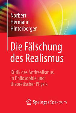 Hinterberger, Norbert Hermann - Die Fälschung des Realismus, e-bok