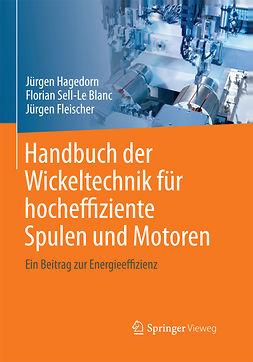 Blanc, Florian Sell-Le - Handbuch der Wickeltechnik für hocheffiziente Spulen und Motoren, ebook