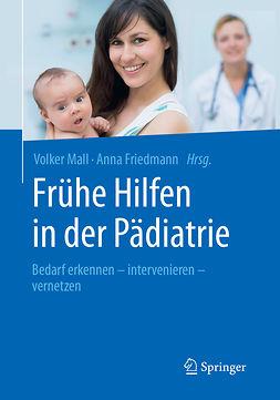 Friedmann, Anna - Frühe Hilfen in der Pädiatrie, ebook