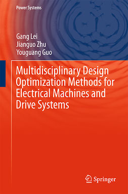 Guo, Youguang - Multidisciplinary Design Optimization Methods for Electrical Machines and Drive Systems, ebook