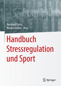 Fuchs, Reinhard - Handbuch Stressregulation und Sport, e-bok