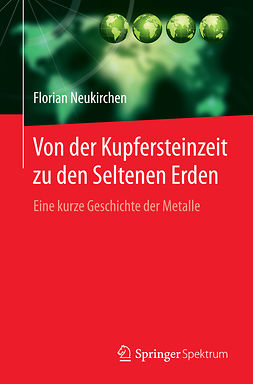 Neukirchen, Florian - Von der Kupfersteinzeit zu den Seltenen Erden, e-bok
