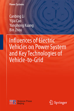 Cao, Yijia - Influences of Electric Vehicles on Power System and Key Technologies of Vehicle-to-Grid, e-bok