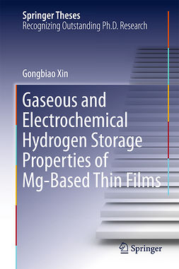 Xin, Gongbiao - Gaseous and Electrochemical Hydrogen Storage Properties of Mg-Based Thin Films, e-kirja