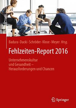 Badura, Bernhard - Fehlzeiten-Report 2016, ebook