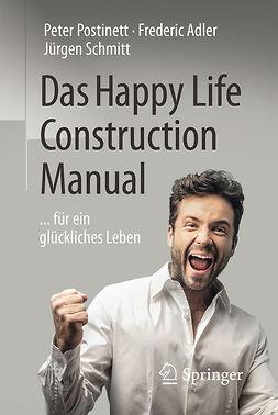 Adler, Frederic - Das Happy Life Construction Manual, e-bok